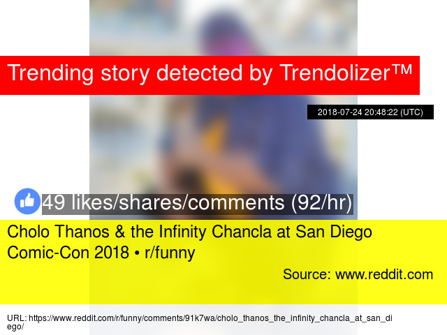 Image of: Reddit Cholo Thanos amp The Infinity Chancla At San Diego Comiccon 2018 R Funny Funny Trendolizer Cholo Thanos amp The Infinity Chancla At San Diego Comiccon 2018